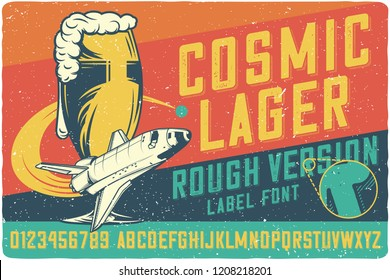 Vintage label font name Cosmic Lager with ilustration of the beer mug and a spacehip. Strong typeface for labels, logo, t-shirts, posters etc.