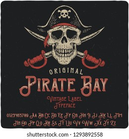 Vintage label typeface named Pirate Bay. Strong original logo font. Capital and small letters with numbers. Hand drawn illustration of pirate skull.