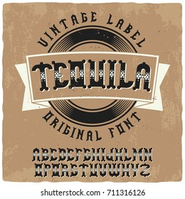 "Vintage label typeface named ""Tequila"". Good handcrafted font for any label design."