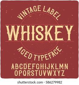 "Vintage label typeface named ""Whiskey"". Good handcrafted font for any label design."