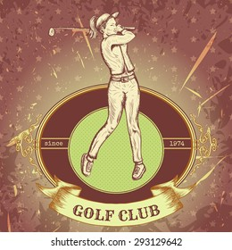 """vintage label with woman playing golf . Retro hand drawn vector illustration poster """"golf club"""" in sketch style with grunge background"""