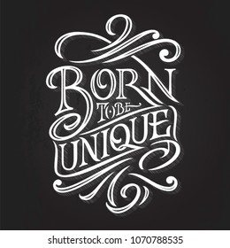 Vintage Lettering BORN TO BE UNIQUE on dark background. Typography for print design, printing on T-shirts, sweatshirts, posters, covers of notebooks and sketchbooks. Vector illustration.