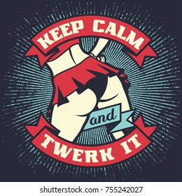 Vintage lettering quote - Keep calm and twerk it, with dancing woman on the grunge star background. Retro poster design. Vector t-shirt print illustration