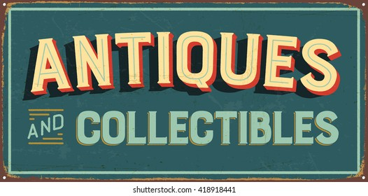Vintage metal sign - Antiques and Collectibles - Vector EPS10. Grunge and rusty effects can be easily removed for a cleaner look.