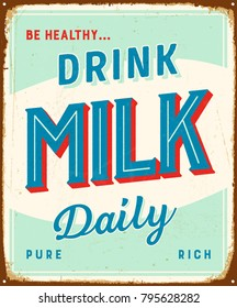 Vintage metal sign - Be Healthy Drink Milk Daily - Vector EPS10. Grunge and rusty effects can be easily removed for a cleaner look.