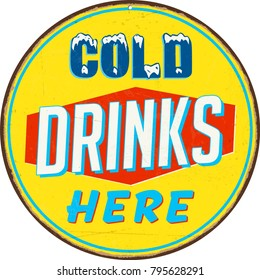 Vintage Metal Sign - Cold Drinks Here - Vector EPS10. Grunge effects can be easily removed for a cleaner look.