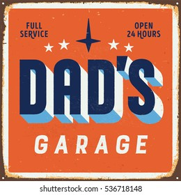 Vintage metal sign - Dadâ??s Garage - Vector EPS10. Grunge and rusty effects can be easily removed for a cleaner look.