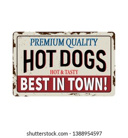 Vintage metal sign - Hot Dogs - Vector EPS10. Grunge and rusty effects