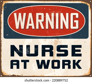 Vintage Metal Sign - Warning Nurse At Work - Vector EPS10. Grunge effects can be easily removed for a cleaner look.