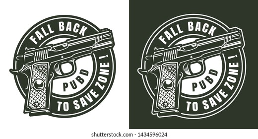 Vintage military round logo with pistol and inscriptions in monochrome style isolated vector illustration