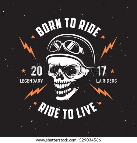7bdc4fd1f Vintage motorcycle t-shirt graphics. Born to ride. Ride to live. Biker t- shirt. Motorcycle emblem. Monochrome skull. Vector illustration. - Vector