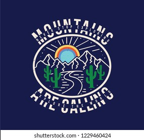Vintage Mountains are calling Never stop exploring Fashion Slogan Adventure Road Tripper Mountain and cactus illustration, outdoor adventure . Vector graphic design for t shirt and other uses.