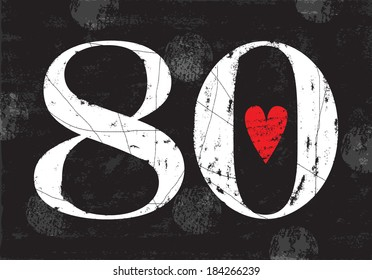 Vintage Number 80 . Vector EPS10 . Grunge effects