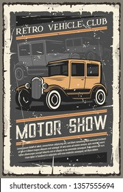 Vintage old cars show, retro vehicles club exhibition old grunge poster. Vector rarity automobile and collector transport museum or diagnostic and repair mechanic garage station