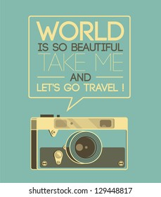 Vintage photo camera says 'World is so beautiful, take me and let's go travel!'