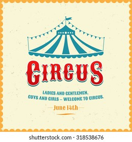 Vintage poster for the circus. Silhouette circus tent. Vector