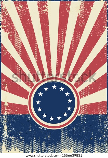 A vintage poster on betsy ross theme with sunbeams and a texture