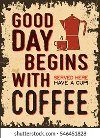 Vintage poster or retro sign with text - good day begins with coffee. Vector illustration.