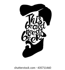 Vintage poster This beard needs beer - unique hand drawn lettering. T-shirt, bag design, poster, greeting card illustration. Vector typography.