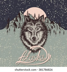 Vintage poster with wolf on the Alaska.Face of animal with mountains and moon.Vector illustration