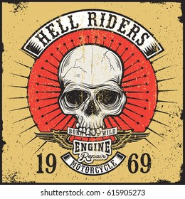 Vintage Print design of skull with hell riders banner / Grunge style / Design about graphic design with motorcycle, skull and wings themed.