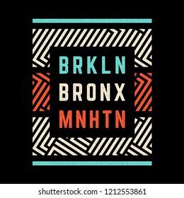 Vintage print. Modern grunge poster. Geometric pattern. Districts of New York.Brooklyn. Bronx. Manhattan. Design for t-shirt.