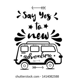 Vintage retro poster with camper. Say yes to new adventures. Graphic Art. Vector Illustration. - Vector
