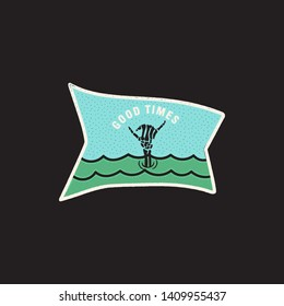 Vintage skeleton hand logo, shaka print design for t-shirt. Good Times funny typography quote concept. Unusual hand drawn surfing ocean graphic patch emblem. Stock vector