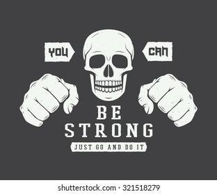 Vintage skull and fists slogan with motivation. Vector illustration