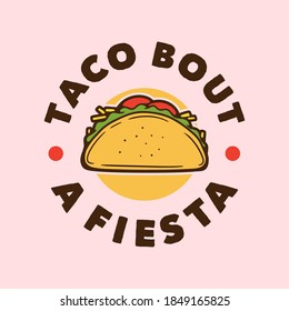 vintage slogan typography taco bout a fiesta for t shirt design