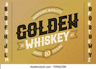 Vintage style font with sample design. Ideal for any labels design in vintage style such as whiskey, absinthe, scotch, gin, rum, bourbon etc. Vector illustration.