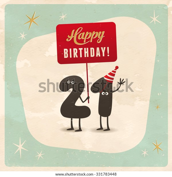Vintage style funny 21st birthday Card  - Editable, grunge effects can be easily removed for a brand new, clean sign.