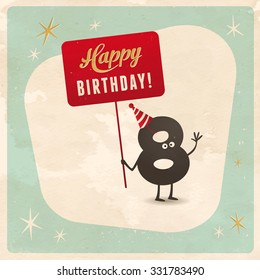 Vintage style funny 8th birthday Card  - Editable, grunge effects can be easily removed for a brand new, clean sign.