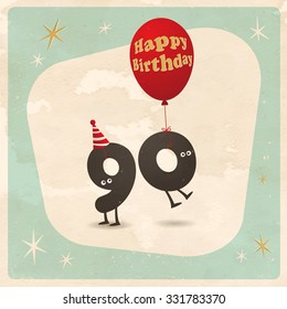 Vintage style funny 90th birthday Card  - Editable, grunge effects can be easily removed for a brand new, clean sign.
