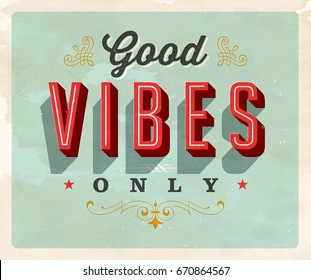 Vintage style Inspirational postcard - Good Vibes Only - Vector EPS10. Grunge effects can be easily removed for a brand new, clean sign.