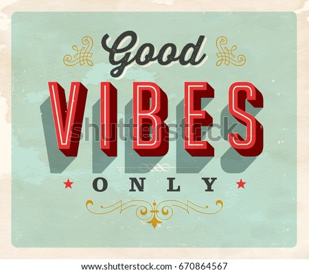 vintage style inspirational postcard good vibes only vector eps10 grunge effects can be
