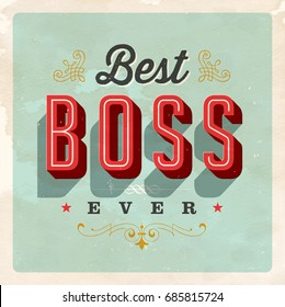 Vintage Style Postcard - Best Boss Ever - Vector EPS 10. Grunge effects can be easily removed for a clean, brand new sign. For your print and web messages : greeting cards, banners, t-shirts, mugs.