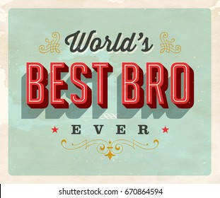 Vintage style postcard - World's Best Bro Ever - Vector EPS10. Grunge effects can be easily removed for a brand new, clean sign.