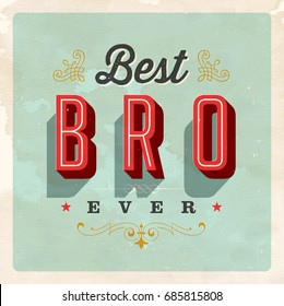 Vintage Style Postcard - Best Bro Ever - Vector EPS 10. Grunge effects can be easily removed for a clean, brand new sign. For your print and web messages : greeting cards, banners, t-shirts, mugs.