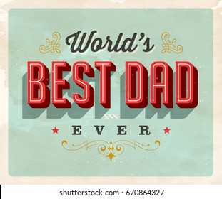 Vintage style postcard - World's Best Dad Ever - Vector EPS10. Grunge effects can be easily removed for a brand new, clean sign.