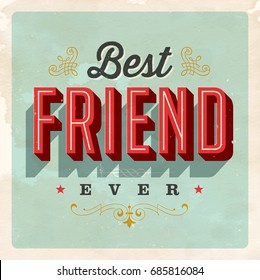Vintage Style Postcard - Best Friend Ever - Vector EPS 10. Grunge effects can be easily removed for a clean, brand new sign. For your print and web messages : greeting cards, banners, t-shirts, mugs.