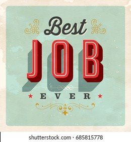 Vintage Style Postcard - Best Job Ever - Vector EPS 10. Grunge effects can be easily removed for a clean, brand new sign. For your print and web messages : greeting cards, banners, t-shirts, mugs.