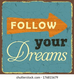 Vintage style poster, Follow Your Dreams