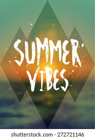 "Vintage style typographic design poster. ""Summer Vibes"" hand drawn text in white on a blurred sea background. EPS 10 file, gradient mesh and transparency effects used."