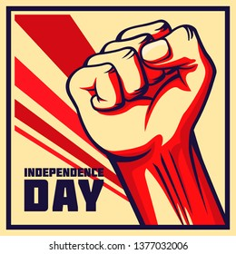 Vintage style vector Independence day poster. Raised fists of the striking man, worker etc.