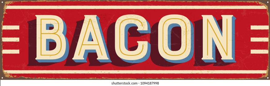 Vintage Style Vector Metal Sign - BACON - Grunge effects can be easily removed for a brand new, clean design