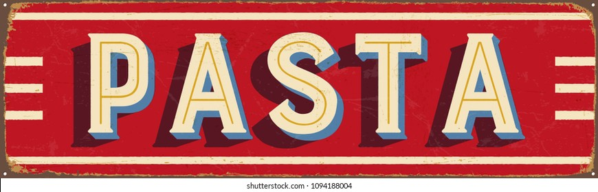 Vintage Style Vector Metal Sign - PASTA - Grunge effects can be easily removed for a brand new, clean design