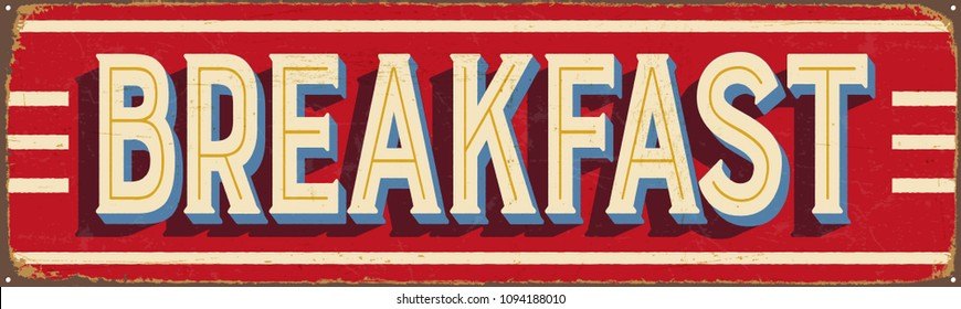 Vintage Style Vector Metal Sign - BREAKFAST - Grunge effects can be easily removed for a brand new, clean design