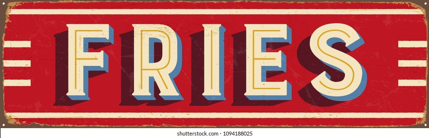 Vintage Style Vector Metal Sign - FRIES - Grunge effects can be easily removed for a brand new, clean design