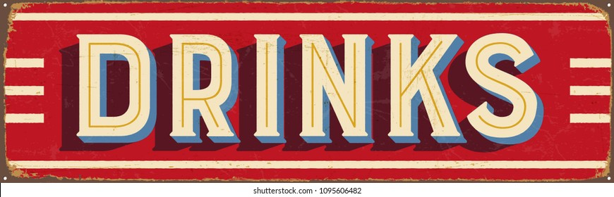 Vintage Style Vector Metal Sign - DRINKS - Grunge effects can be easily removed for a brand new, clean design